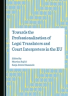 Towards the Professionalization of Legal Translators and Court Interpreters in the EU - eBook