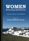 Women Rewriting Boundaries : Victorian Women Travel Writers - eBook