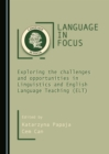 Language in Focus : Exploring the challenges and opportunities in Linguistics and English Language Teaching (ELT) - eBook