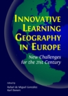 Innovative Learning Geography in Europe : New Challenges for the 21st Century - eBook
