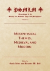 Metaphysical Themes, Medieval and Modern (Volume 11 : Proceedings of the Society for Medieval Logic and Metaphysics) - eBook