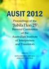 "None AUSIT 2012 : Proceedings of the ""JubilaTIon 25"" Biennial Conference of the Australian Institute of Interpreters and Translators - eBook"