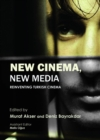 None New Cinema, New Media : Reinventing Turkish Cinema - eBook