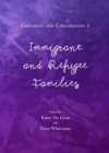None Children and Childhoods 3 : Immigrant and Refugee Families - eBook