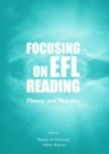 None Focusing on EFL Reading : Theory and Practice - eBook