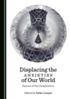 Displacing the Anxieties of Our World : Spaces of the Imagination - eBook