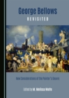 None George Bellows Revisited : New Considerations of the Painter's Oeuvre - eBook