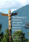 The Memory of Nature in Aboriginal, Canadian and American Contexts - eBook