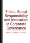 Ethics, Social Responsibility and Innovation in Corporate Governance - eBook