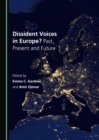 Dissident Voices in Europe? Past, Present and Future - eBook