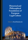 Historical and Philosophical Foundations of European Legal Culture - eBook