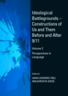 Ideological Battlegrounds - Constructions of Us and Them Before and After 9/11 : Volume 2 Perspectives in Language - eBook