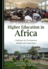 Higher Education in Africa : Challenges for Development, Mobility and Cooperation - eBook