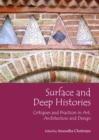 None Surface and Deep Histories : Critiques and Practices in Art, Architecture and Design - eBook