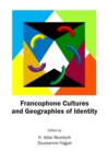 Francophone Cultures and Geographies of Identity - eBook