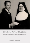 Music and Magic : Charlie Parker, Trickster Lives! - eBook