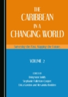 The Caribbean in a Changing World : Surveying the Past, Mapping the Future, Volume 2 - eBook