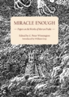 Miracle Enough : Papers on the Works of Mervyn Peake - eBook