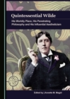 Quintessential Wilde : His Worldly Place, His Penetrating Philosophy and His Influential Aestheticism - eBook