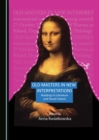 Old Masters in New Interpretations : Readings in Literature and Visual Culture - eBook