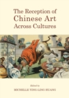 The Reception of Chinese Art Across Cultures - eBook