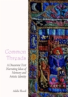 Common Threads : A Discursive Text Narrating Ideas of Memory and Artistic Identity - eBook