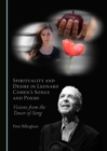 Spirituality and Desire in Leonard Cohen's Songs and Poems : Visions from the Tower of Song - eBook