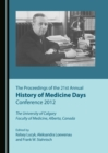 The Proceedings of the 21st Annual History of Medicine Days Conference 2012 - eBook