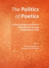 The Politics of Poetics : Poetry and Social Activism in Early-Modern through Contemporary Italy - eBook