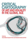 None Critical Cartography of Art and Visuality in the Global Age - eBook