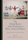 The Global Reach of the Fandango in Music, Song and Dance : Spaniards, Indians, Africans and Gypsies - eBook