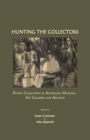 Hunting the Collectors : Pacific Collections in Australian Museums, Art Galleries and Archives - eBook