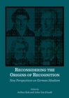Reconsidering the Origins of Recognition : New Perspectives on German Idealism - eBook