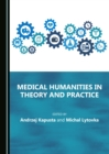 None Medical Humanities in Theory and Practice - eBook