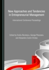 None New Approaches and Tendencies in Entrepreneurial Management : International Conference Proceedings - eBook