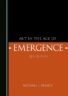 None Art in the Age of Emergence (2nd Edition) - eBook