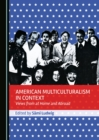 American Multiculturalism in Context : Views from at Home and Abroad - eBook