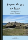 None From West to East : Current Approaches to Medieval Archaeology - eBook
