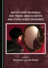 None Reflections on Female and Trans* Masculinities and Other Queer Crossings - eBook