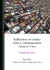 Reflections on Gender from a Communication Point-of-View : GenderSpectives - eBook