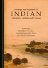 Heritage and Ruptures in Indian Literature, Culture and Cinema - eBook