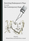 None Rewriting Shakespeare's Plays For and By the Contemporary Stage - eBook