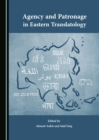 Agency and Patronage in Eastern Translatology - eBook