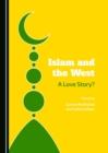 Islam and the West : A Love Story? - eBook