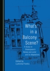 What's in a Balcony Scene? A Study on Shakespeare's Romeo and Juliet and its Adaptations - eBook