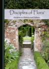 None 'Disciples of Flora' : Gardens in History and Culture - eBook