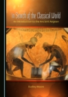 In Search of the Classical World : An Introduction to the Ancient Aegean - eBook