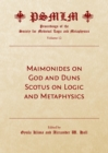 None Maimonides on God and Duns Scotus on Logic and Metaphysics (Volume 12 : Proceedings of the Society for Medieval Logic and Metaphysics) - eBook