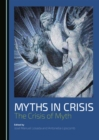 Myths in Crisis : The Crisis of Myth - eBook