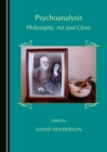 None Psychoanalysis : Philosophy, Art and Clinic - eBook
